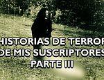 Historias De Terror De Mis Suscriptores Parte III published in Offtopic